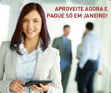 APROVEITE AGORA E PAGUE SÓ EM JANEIRO!
